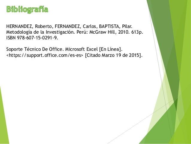 HERNANDEZ, Roberto, FERNANDEZ, Carlos, BAPTISTA, Pilar. Metodología de la Investigación. Perú: McGraw Hill, 2010. 613p. IS...