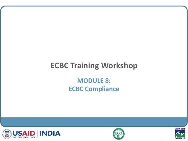 ECBC Training Workshop MODULE 8: ECBC Compliance