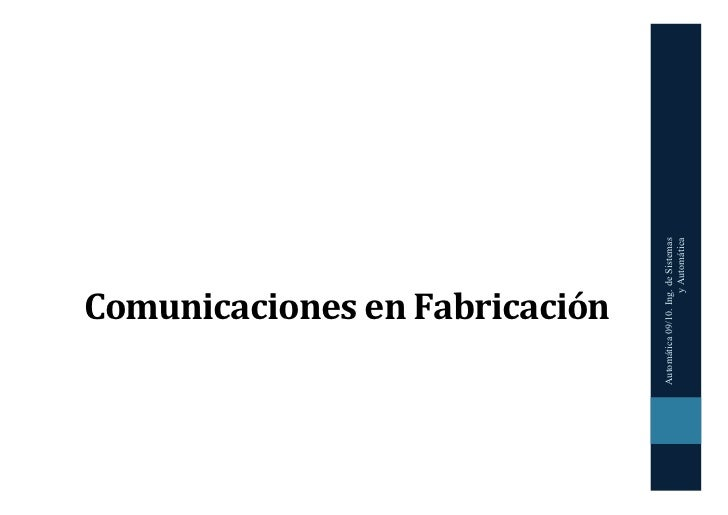 Comunicaciones en Fabricación Automática 09/10. Ing. de Sistemas                     y Automática