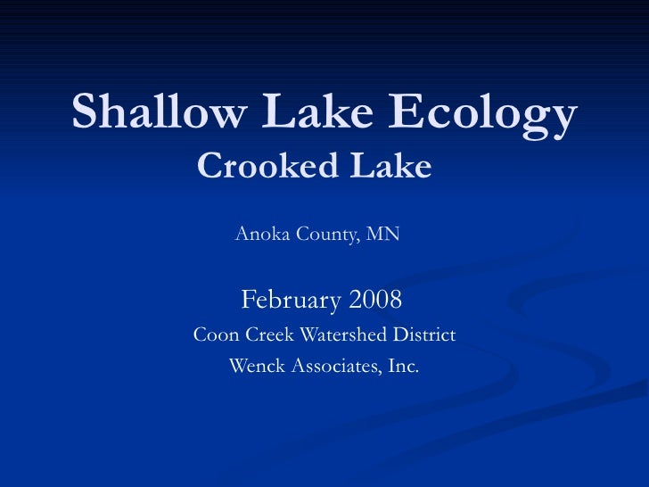 Shallow Lake Ecology Crooked Lake   Anoka County, MN   February 2008   Coon Creek Watershed District Wenck Associates, Inc.