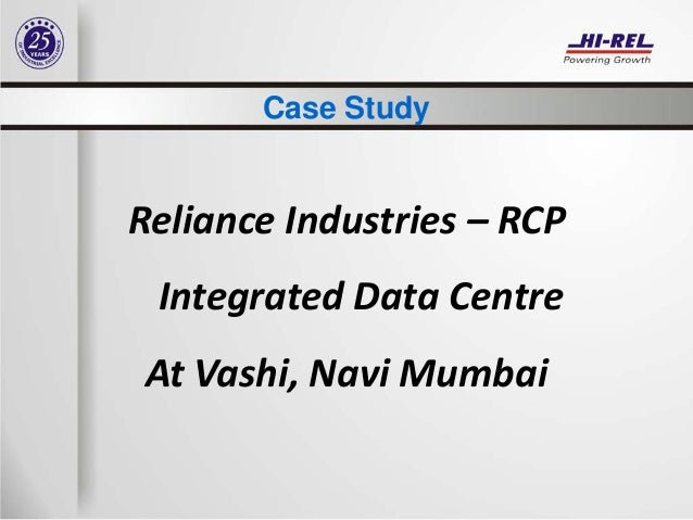 reliance industries case study Reliance industries: an indian family business comes of age in global energy and petrochemicals case study analysis & solution harvard business case studies solutions - assignment help reliance industries: an indian family business comes of age in global energy and petrochemicals is a harvard business (hbr) case study on strategy & execution .
