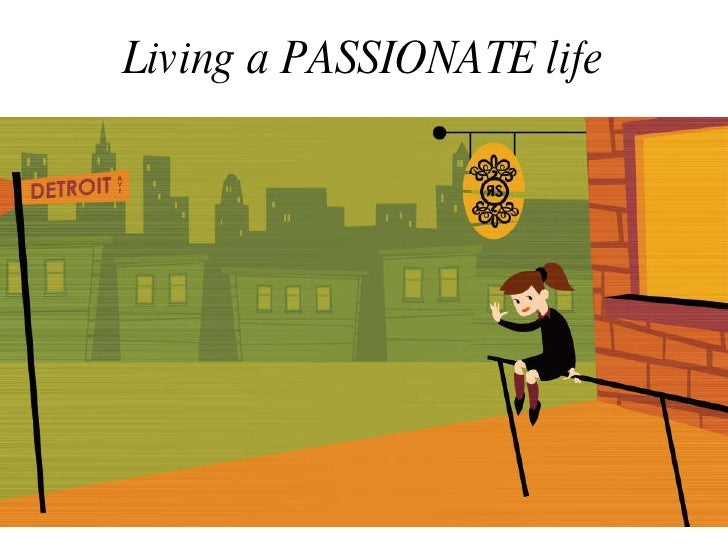 Living a PASSIONATE life