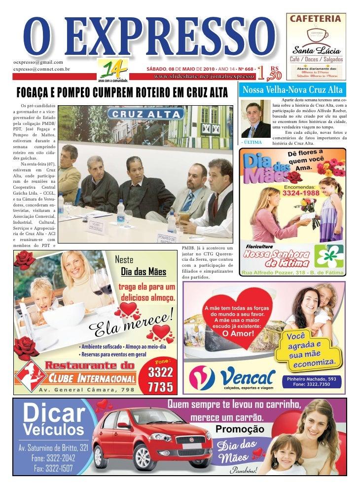 O EXPRESSO oexpresso@gmail.com expresso@comnet.com.br       SÁBADO, 08 DE MAIO DE 2010 • ANO 14 • Nº 668 •                ...