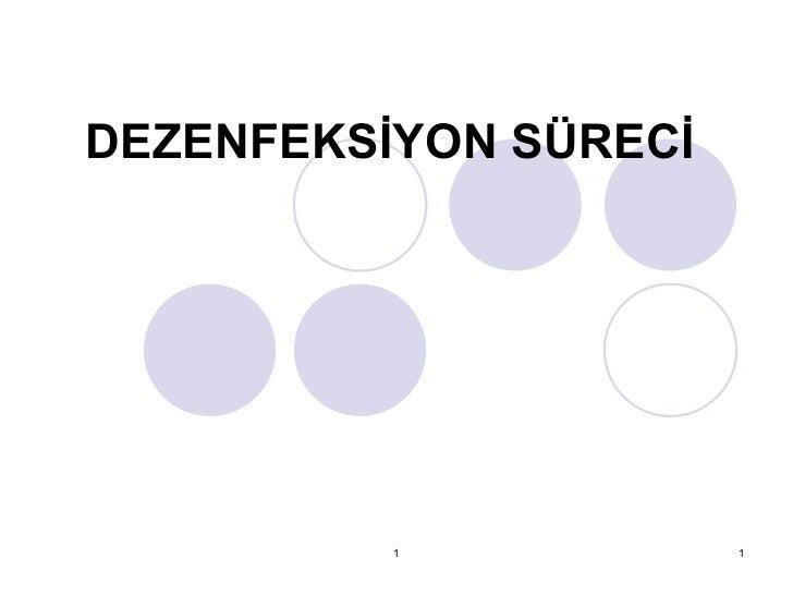1 DEZENFEKSİYON SÜRECİ