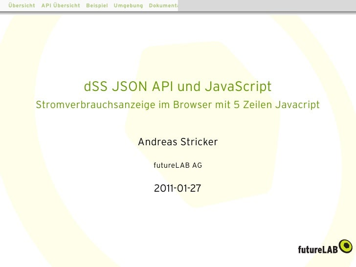 ¨             ¨Ubersicht API Ubersicht Beispiel Umgebung Dokumentation Weitere Ideen Fazit                      dSS JSON A...
