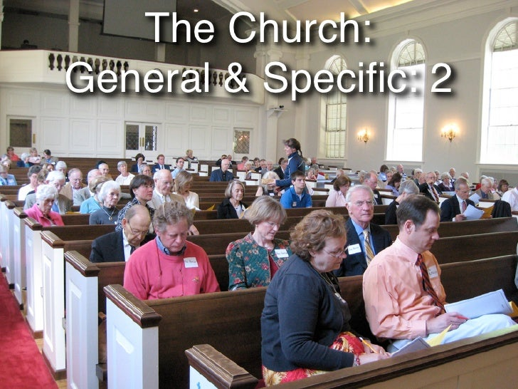 The Church: General & Specific: 2