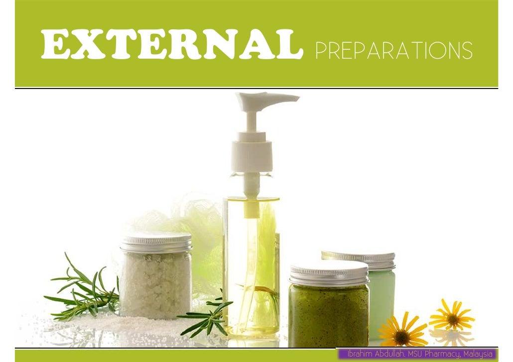 EXTERNAL PREPARATIONS              Ibrahim Abdullah. MSU Pharmacy, Malaysia