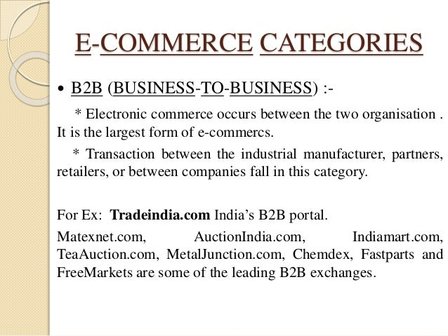 e commerce or electronic business transactions b2b business transactions between companies b2c busin Towards a definition of b2c & b2b e-commerce tony j jewels electronic commerce business models e-business strategy this paper attempts to define the meanings and potential hidden overlap between b2b and b2c e-commerce transactions.