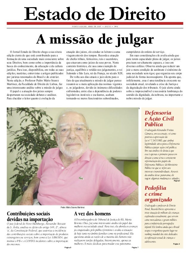 PORTO ALEGRE, ABRIL DE 2007 • ANO II • N° 8  Estado de Direito  A missão de julgar  A vez dos homens  A Desembargadora do ...