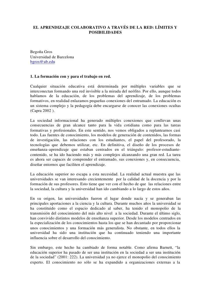 EL APRENDIZAJE COLABORATIVO A TRAVÉS DE LA RED: LÍMITES Y                      POSIBILIDADESBegoña GrosUniversidad de Barc...