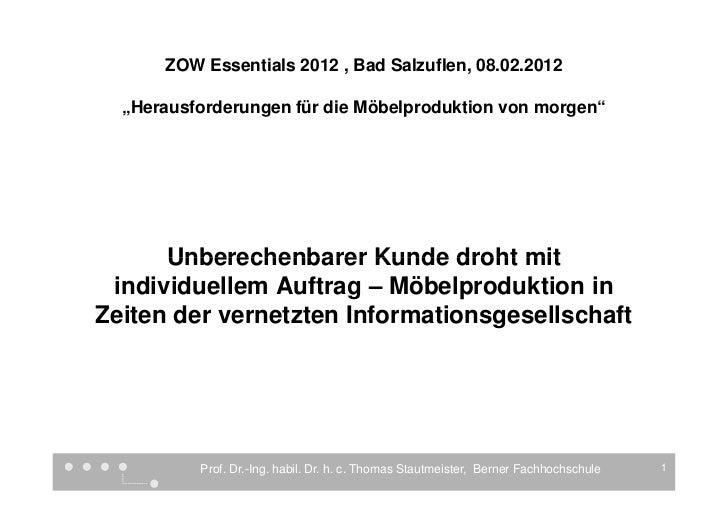 """ZOW Essentials 2012 , Bad Salzuflen, 08.02.2012  """"Herausforderungen für die Möbelproduktion von morgen""""      Unberechenbar..."""
