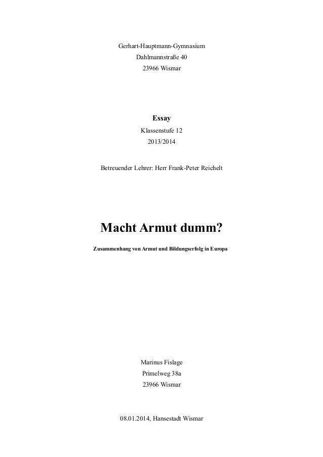 Gerhart-Hauptmann-Gymnasium Dahlmannstraße 40 23966 Wismar Essay Klassenstufe 12 2013/2014 Betreuender Lehrer: Herr Frank-...
