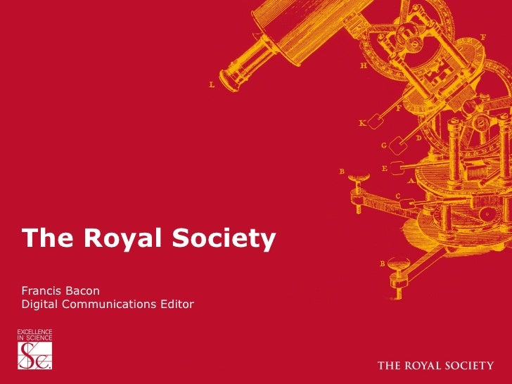 The Royal SocietyFrancis BaconDigital Communications Editor