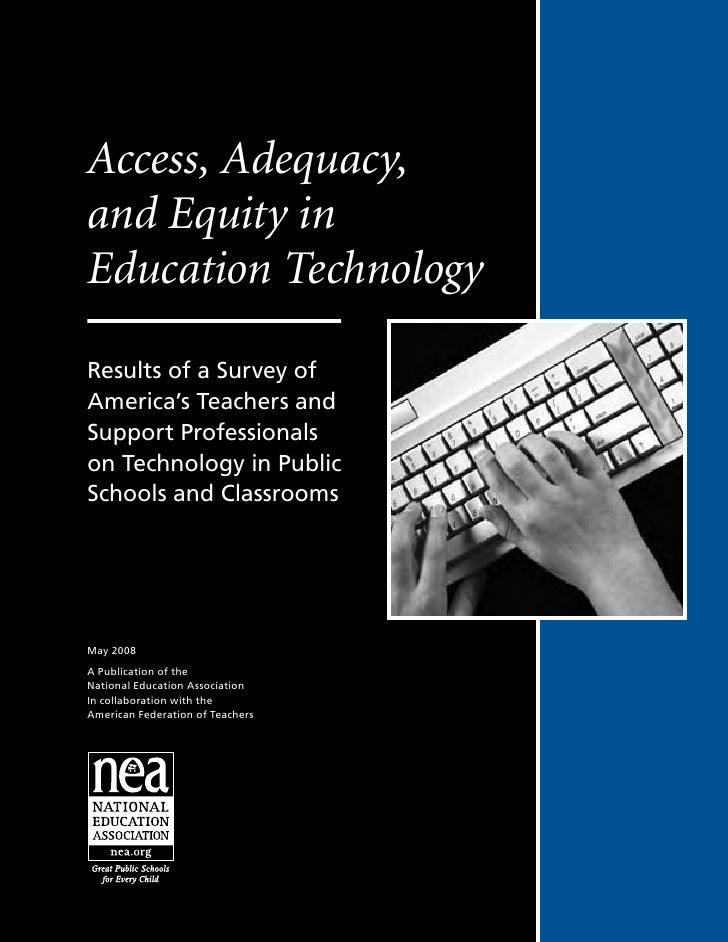 Access, Adequacy, and Equity in Education Technology  Results of a Survey of America's Teachers and Support Professionals ...
