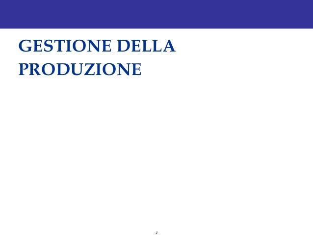 Economia dei Sistemi Produttivi  08 gestione della produzione1 Slide 2