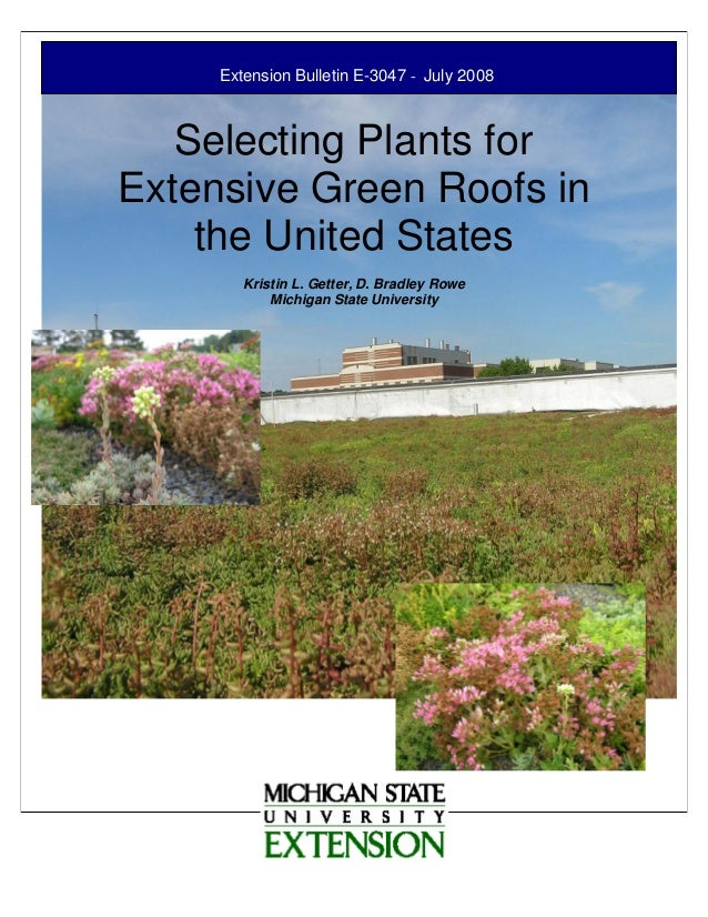 Extension Bulletin E -3047  July 2008   Selecting Plants forExtensive Green Roofs in    the United States        Kristin ...