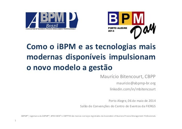 Como  o  iBPM  e  as  tecnologias  mais   modernas  disponíveis  impulsionam   o  novo  modelo  ...