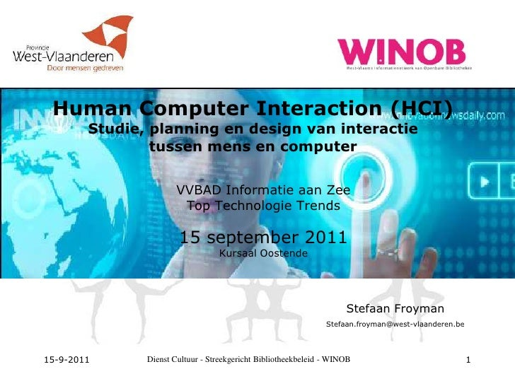 15-9-2011<br />Dienst Cultuur - Streekgericht Bibliotheekbeleid - WINOB<br />1<br />Human Computer Interaction (HCI)Studie...