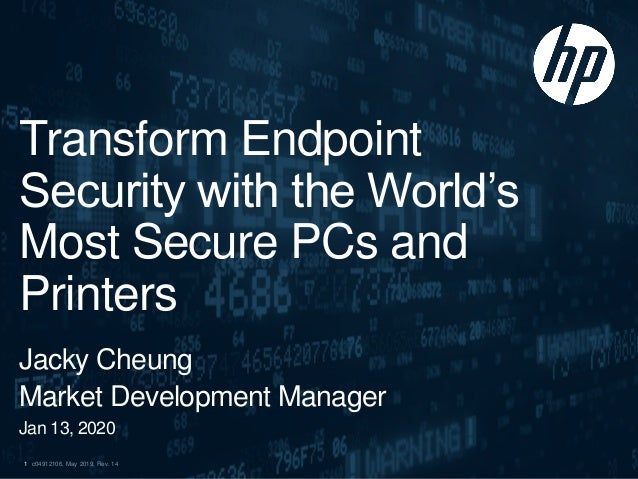 c04912106, May 2019, Rev. 141 Transform Endpoint Security with the World's Most Secure PCs and Printers Jacky Cheung Marke...