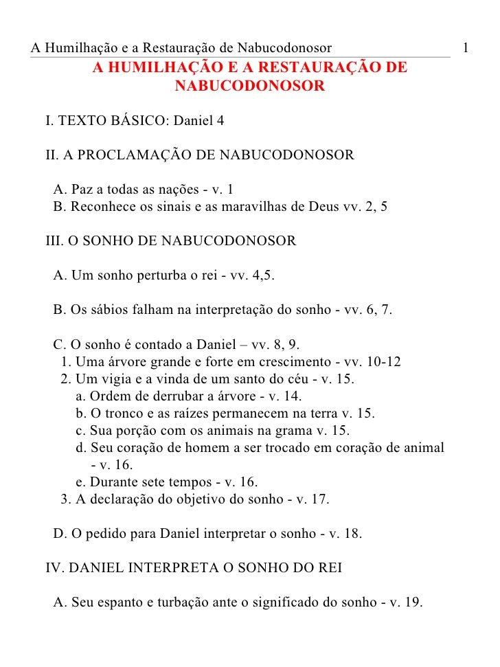 A Humilhação e a Restauração de Nabucodonosor                       1         A HUMILHAÇÃO E A RESTAURAÇÃO DE             ...