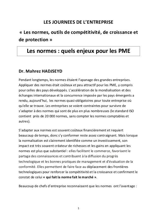 1  LES JOURNEES DE L'ENTREPRISE  « Les normes, outils de compétitivité, de croissance et de protection »  Les normes : que...