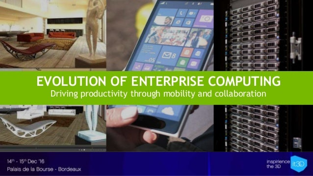 EVOLUTION OF ENTERPRISE COMPUTING Driving productivity through mobility and collaboration