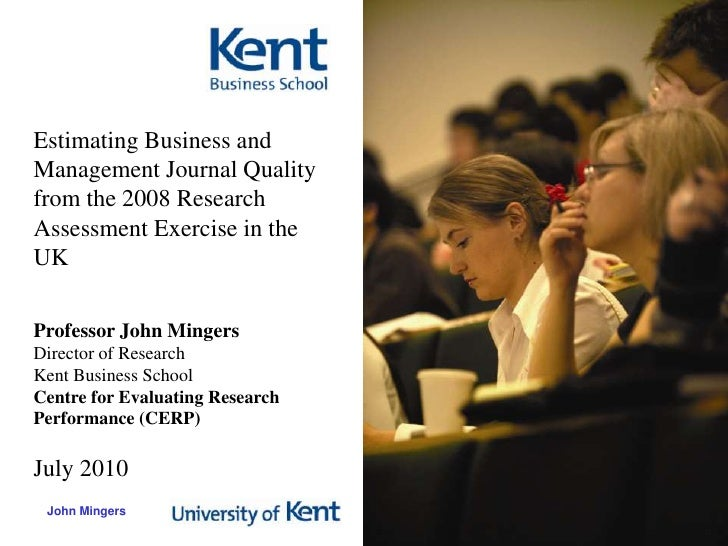 Estimating Business and Management Journal Quality from the 2008 Research Assessment Exercise in the UK<br />Professor Joh...