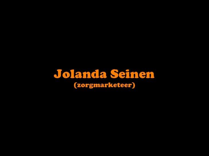 JolandaSeinen<br />(zorgmarketeer)<br />