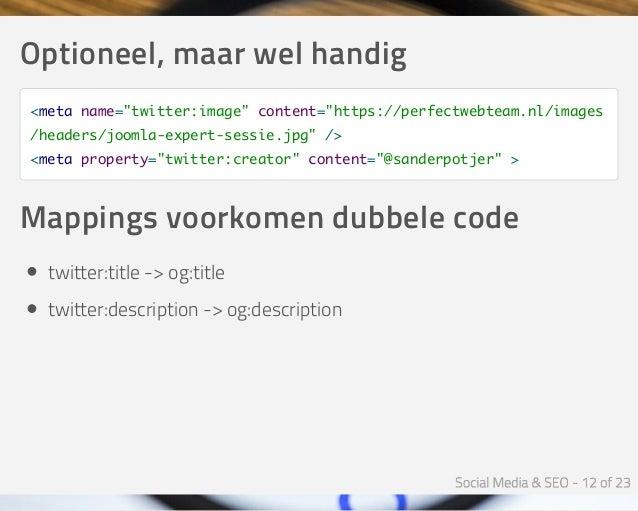 """Optioneel,maarwelhandig <meta name=""""twitter:image"""" content=""""https://perfectwebteam.nl/images /headers/joomla-expert-ses..."""