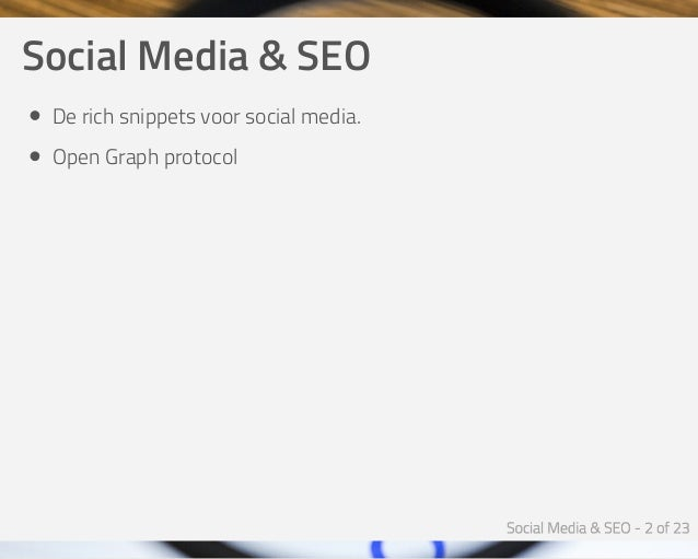 SocialMedia&SEO Derichsnippetsvoorsocialmedia. OpenGraphprotocol