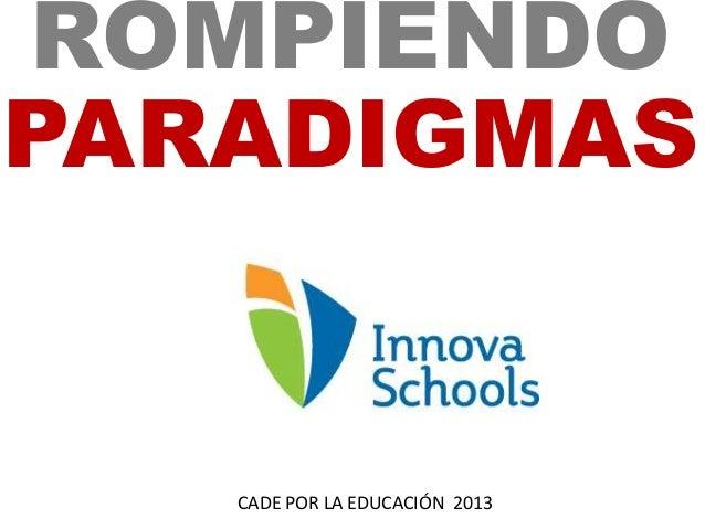 ROMPIENDOCADE POR LA EDUCACIÓN 2013PARADIGMAS