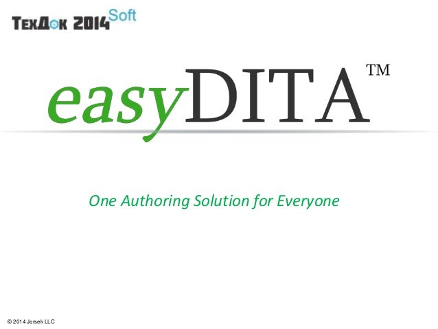 © 2014 Jorsek LLC One Authoring Solution for Everyone
