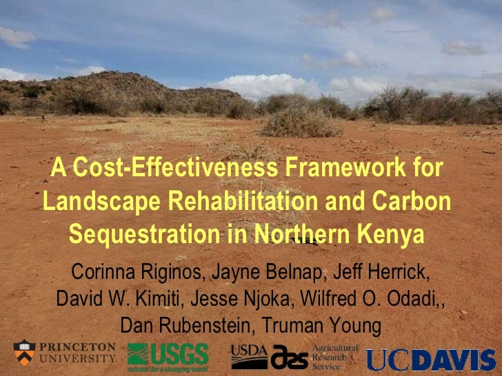 A Cost-Effectiveness Framework for Landscape Rehabilitation and Carbon Sequestration in Northern Kenya<br />Corinna Rigino...