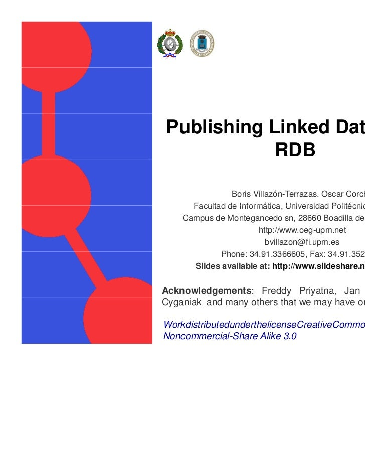 Publishing Linked Data from           RDB                Boris Villazón-Terrazas. Oscar Corcho      Facultad de Informátic...