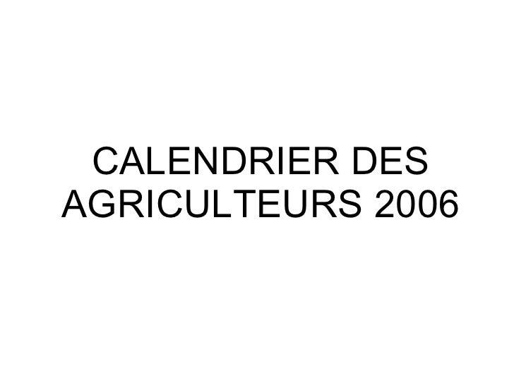CALENDRIER DES AGRICULTEURS 2006