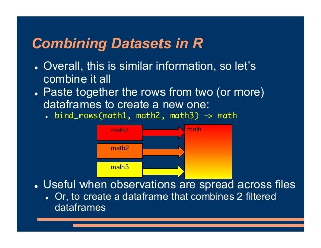 Combining Datasets in R ! Overall, this is similar information, so let's combine it all ! Paste together the rows from two...