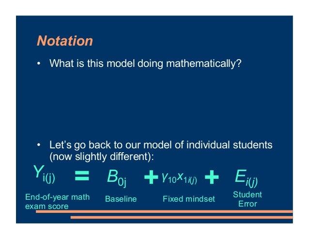 Notation • What is this model doing mathematically? • Let's go back to our model of individual students (now slightly diff...