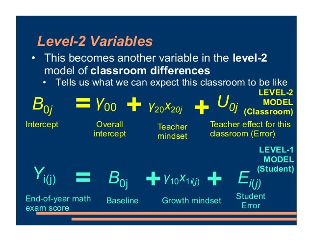 Level-2 Variables • This becomes another variable in the level-2 model of classroom differences • Tells us what we can exp...