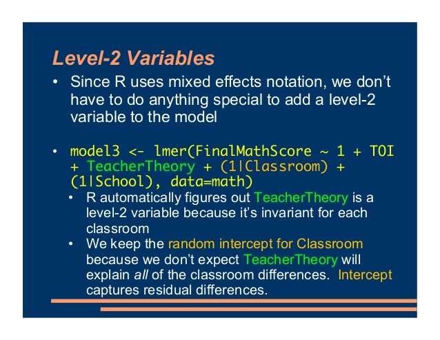 Level-2 Variables • Since R uses mixed effects notation, we don't have to do anything special to add a level-2 variable to...