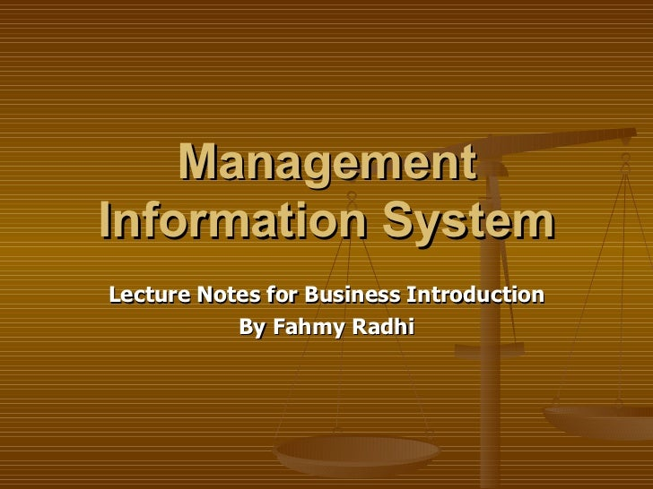 Management Information System Lecture Notes for Business Introduction By Fahmy Radhi