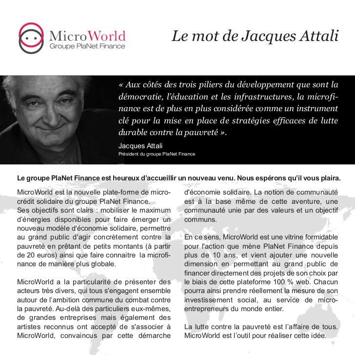 Le mot de Jacques Attali                                « Aux côtés des trois piliers du développement que sont la        ...