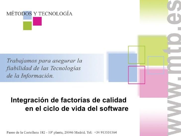 Integración de factorías de calidad  en el ciclo de vida del software