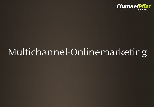 Multichannel-Onlinemarketing Click to Enter Title  Click to add Subtitle