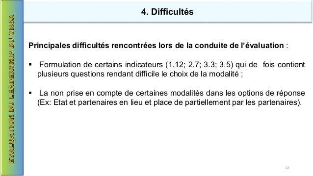 Principales difficultés rencontrées lors de la conduite de l'évaluation :  Formulation de certains indicateurs (1.12; 2.7...