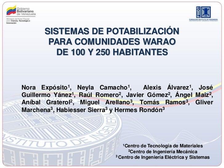 SISTEMAS DE POTABILIZACIÓN        PARA COMUNIDADES WARAO          DE 100 Y 250 HABITANTESNora Expósito1, Neyla Camacho1,  ...