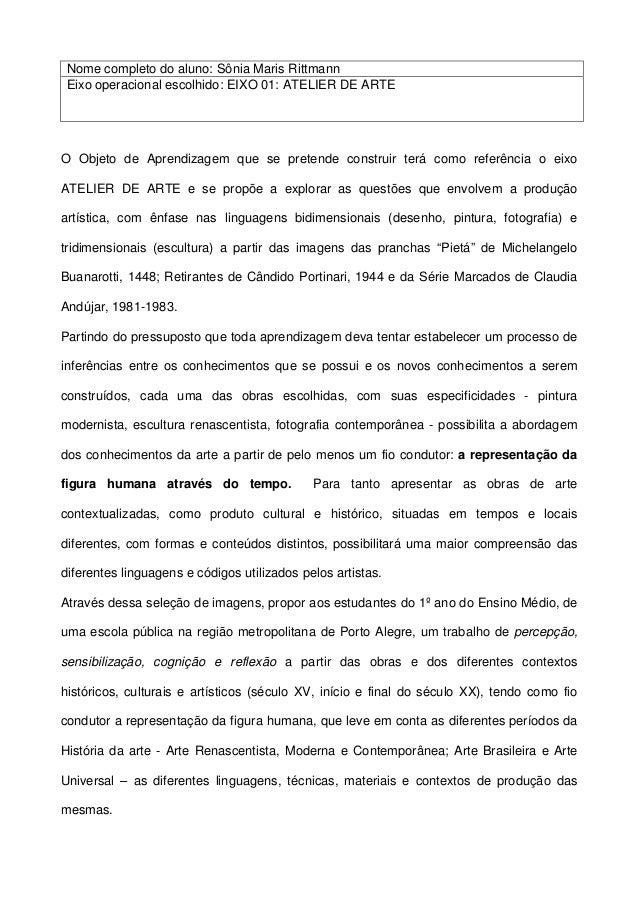 Nome completo do aluno: Sônia Maris Rittmann Eixo operacional escolhido: EIXO 01: ATELIER DE ARTEO Objeto de Aprendizagem ...