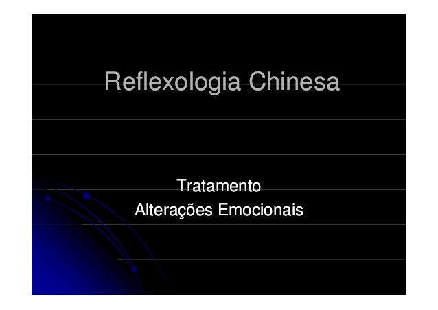 Reflexologia Chinesa  Tratamento Alterações Emocionais