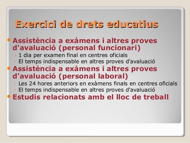Exercici de drets educatiusExercici de drets educatius Assistència a exàmens i altres proves d'avaluació (personal funcio...