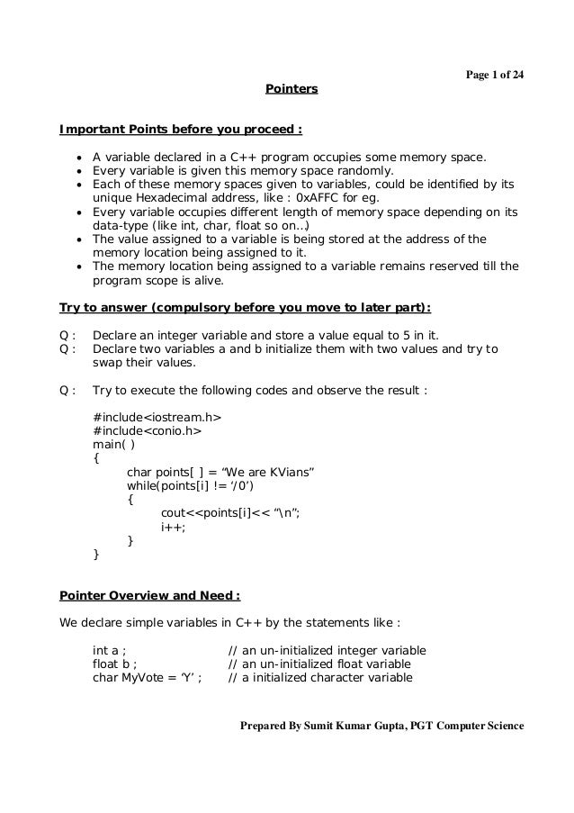 Page 1 of 24 Pointers  Important Points before you proceed :        A variable declared in a C++ program occupies so...
