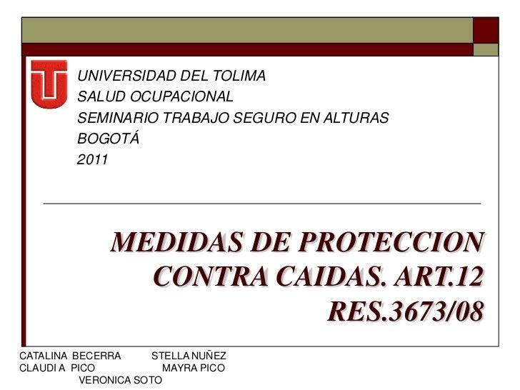 UNIVERSIDAD DEL TOLIMA         SALUD OCUPACIONAL         SEMINARIO TRABAJO SEGURO EN ALTURAS         BOGOTÁ         2011  ...
